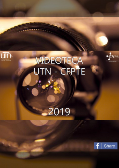 Ver Revista Videográfica UTN-CFPTE  -- Actividades realizadas durante el 2019